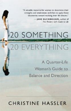 20 Something, 20 Everything: A Quarter-life Woman's Guide to Balance and Direction (Paperback)