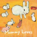 Mommy Loves (Board book)