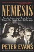 Nemesis: Aristotle Onassis, Jackie O, And The Love Triangle That Brought Down The Kennedys (Paperback)