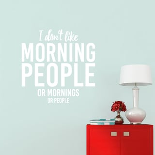 I Don't Like Morning People Medium Wall Decal