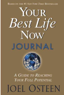 Your Best Life Now Journal: 7 Steps To Living At Your Full Potential (Hardcover)