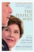 Perfect Wife: Life And Choices Of Laura Bush (Paperback)