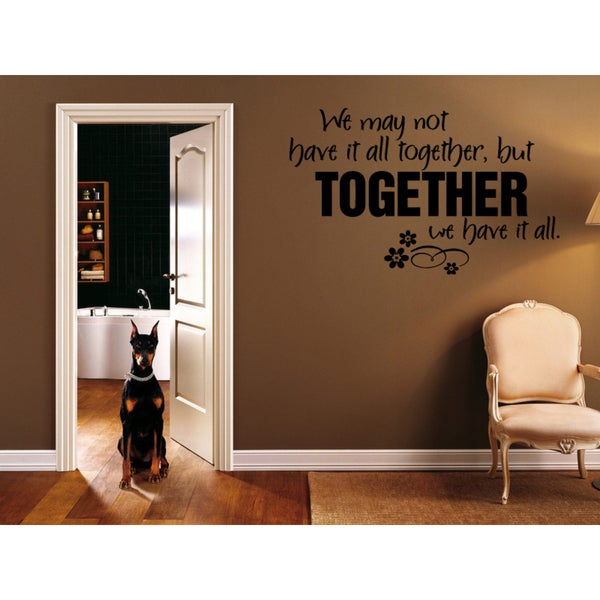 Together we Have it All quote Wall Art Sticker Decal