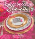 Kosher By Design Entertains: Fabulous Recipes For Parties And Every Day (Hardcover)
