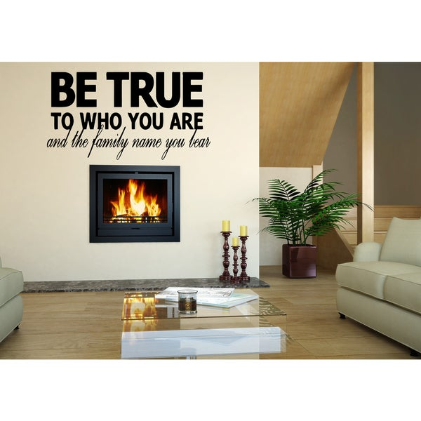 Be True To Who You Are Written on the Wall Art Sticker Decal