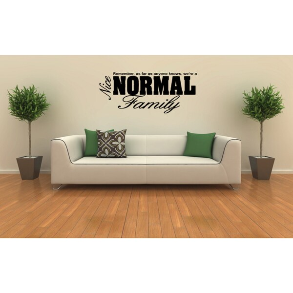 We're A Nice, Normal Family statement Wall Art Sticker Decal