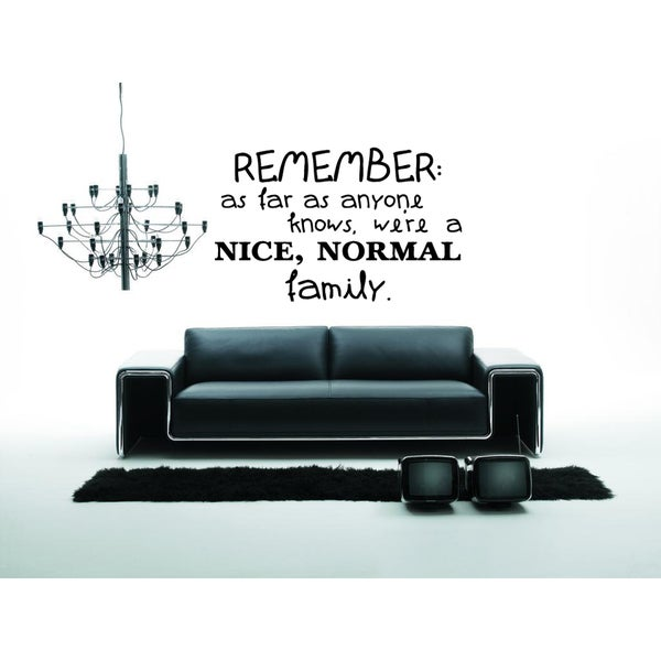 We're A Nice, Normal Family quote Wall Art Sticker Decal