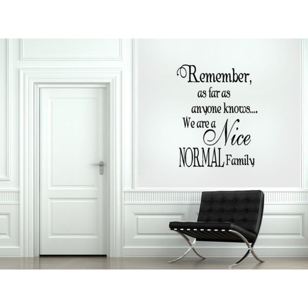 Written on the wall We're A Nice, Normal Family Wall Art Sticker Decal