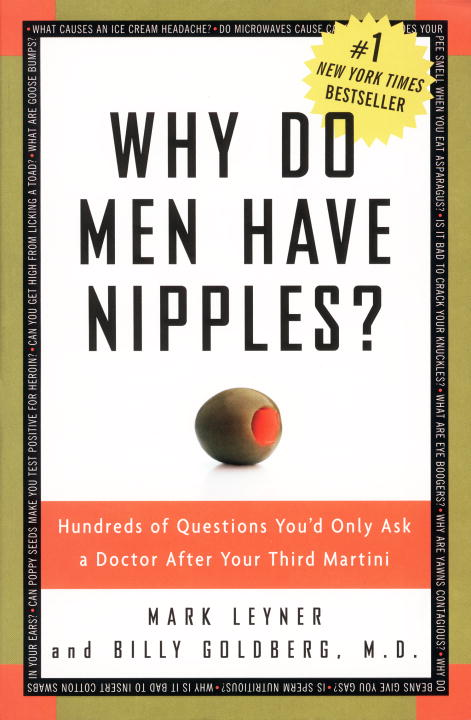 Why Do Men Have Nipples?: Hundreds Of Questions You'd Only Ask A Doctor After Your Third Martini (Paperback)