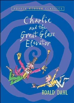 Charlie and the Great Glass Elevator: The Further Adventures of Charlie Bucket and Willy Wonka, Chocolate-maker E... (Paperback)