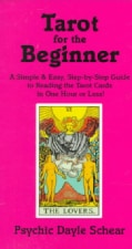 Tarot for the Beginner: A Simple & Easy Step-By-Step Guide to Reading the Tarot Cards in One Hour or Less! (Paperback)