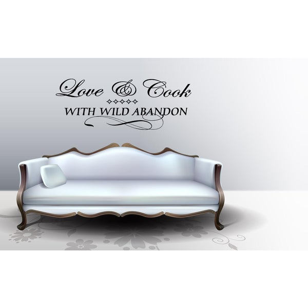 Love & Cook with Wild Abandon quote Wall Art Sticker Decal