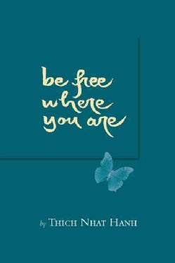 Be Free Where You Are (Paperback)