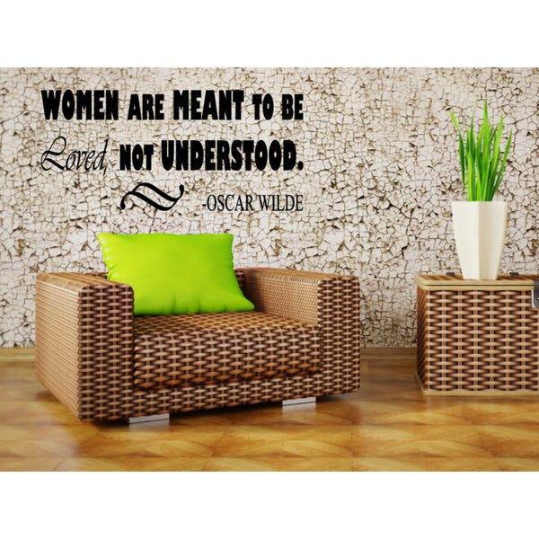 Women Are Meant To Be Loved, Not Understood quote Wall Art Sticker Decal