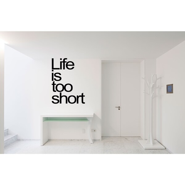 Life Is Short quote Wall Art Sticker Decal