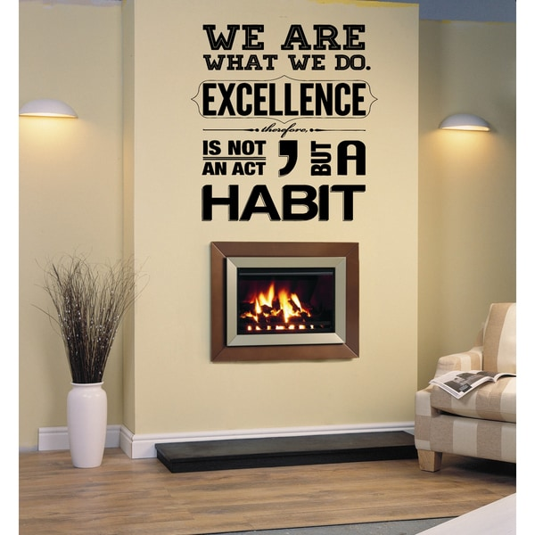 Excellence Is Not an Act, But a Habit quote Wall Art Sticker Decal