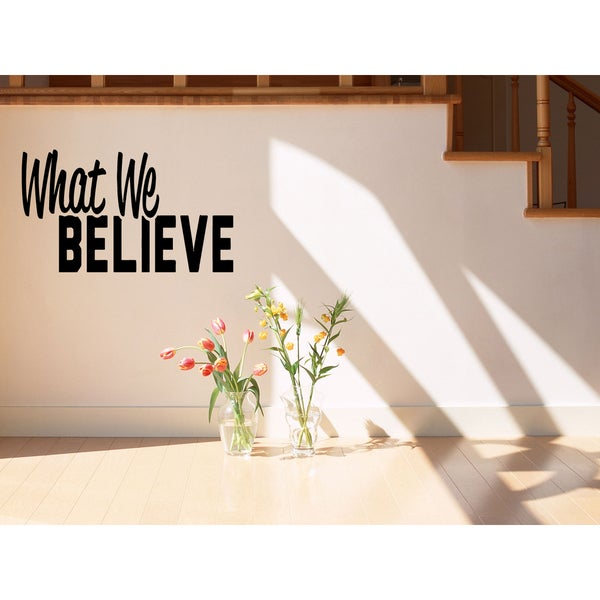 What we believe Wall Art Sticker Decal