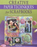 Creative Paper Techniques for Scrapbooks: More Than 75 Fresh Paper Craft Ideas (Paperback)