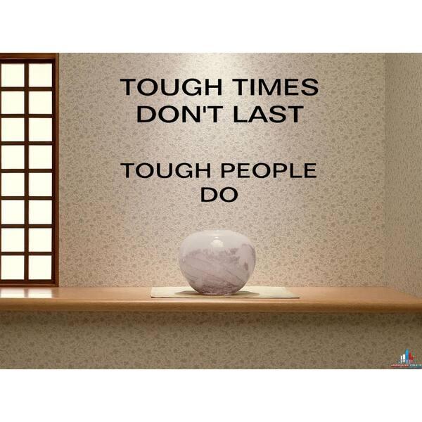 The words Tough Times Don't Last Tough People Do Wall Art Sticker Decal