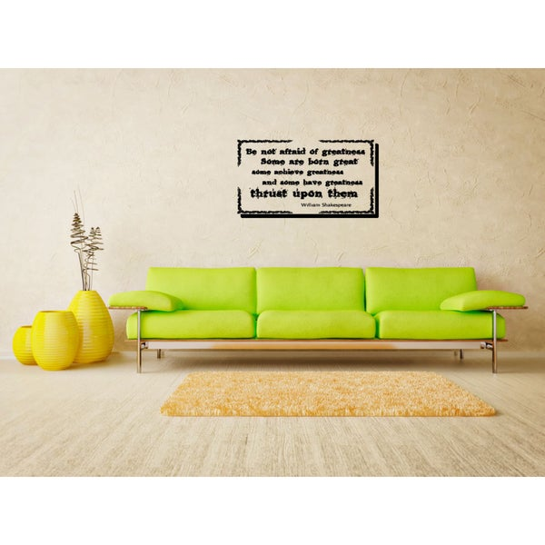 Be Not Afraid Of Greatness quote Wall Art Sticker Decal