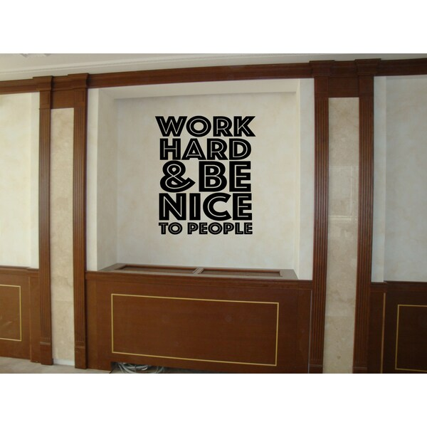 Work Hard, Be Nice Be good people Wall Art Sticker Decal