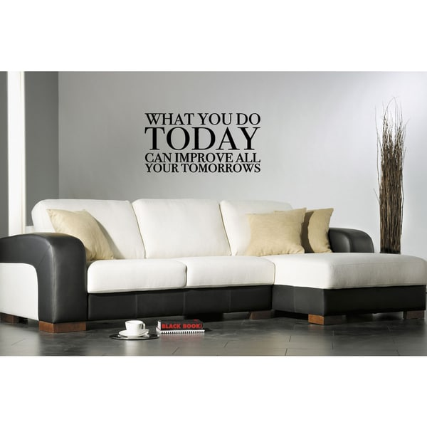 Improve Your Tomorrows quote Wall Art Sticker Decal