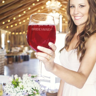 Will You Be My Bridesmaid? 25-ounce XL Wine Glass