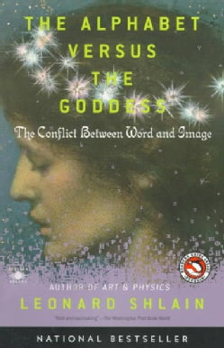 The Alphabet Versus the Goddess: The Conflict Between Word and Image (Paperback)