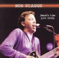 Boz Scaggs - Here's the Low Down