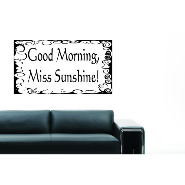 Good Morning Miss Sunshine! quote Wall Art Sticker Decal