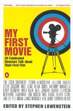 My First Movie: Twenty Celebrated Directors Talk About Their First Film (Paperback)