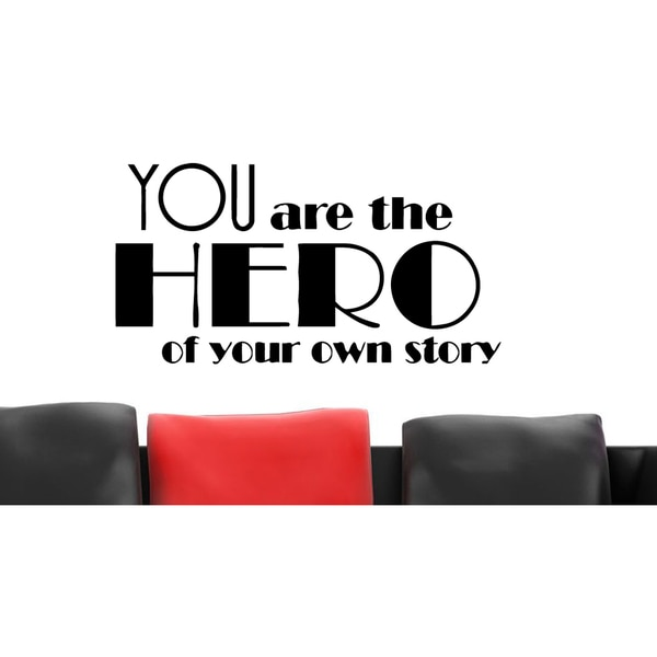 The Hero of Your Own Story quote Wall Art Sticker Decal