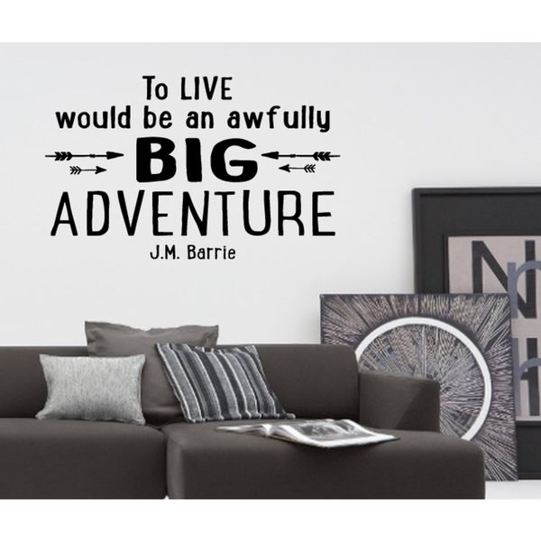 inscription To Live Would be an Adventure Wall Art Sticker Decal