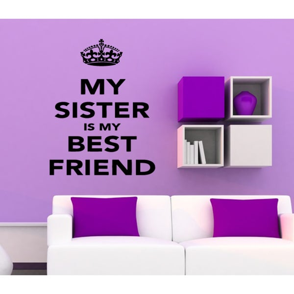 My sister is my best friend Wall Art Sticker Decal