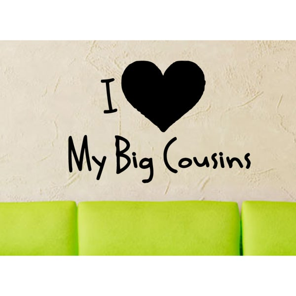 I love my big cousin Wall Art Sticker Decal