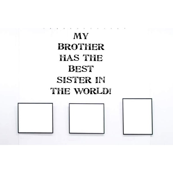 My brother and sister the best Wall Art Sticker Decal