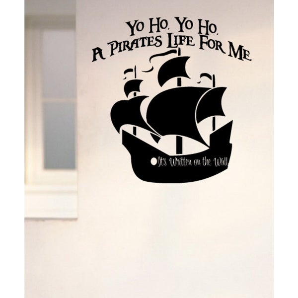 Yo Ho Yo Ho A Pirates Life For Me Ship Wall Art Sticker Decal