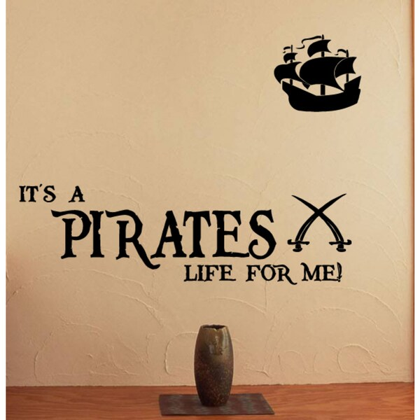 A Pirates Life For Me Ship Wall Art Sticker Decal