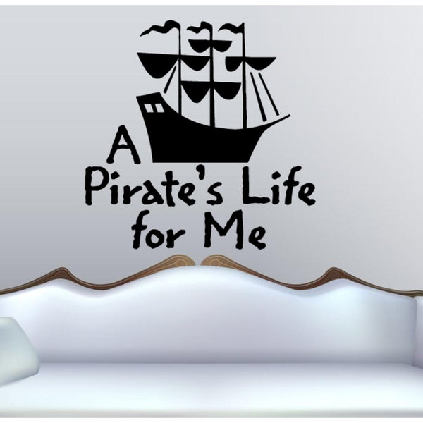 Quote about pirates A Pirates Life For Me Ship Wall Art Sticker Decal