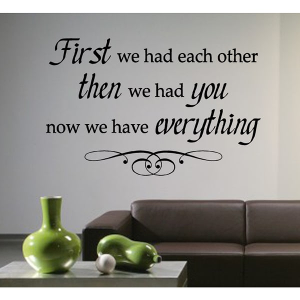 Phrase Now We Have Everything Wall Art Sticker Decal