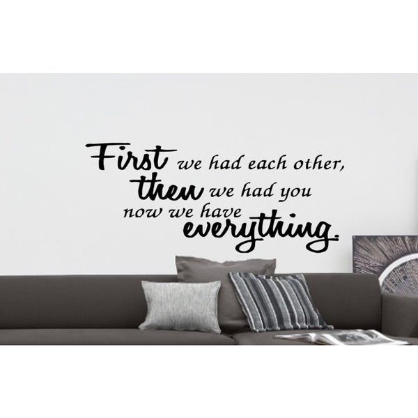 Now We Have Everything quote Wall Art Sticker Decal