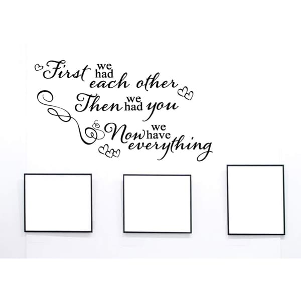 A heart Now We Have Everything Wall Art Sticker Decal