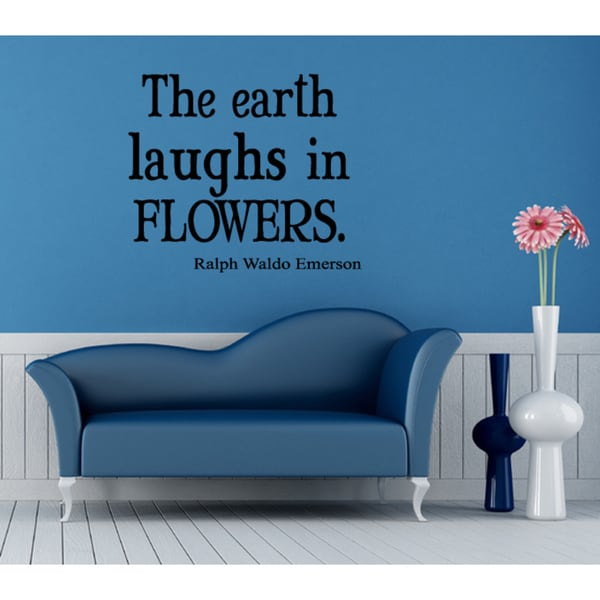Quote for the interior Earth Laughs in Flowers Wall Art Sticker Decal