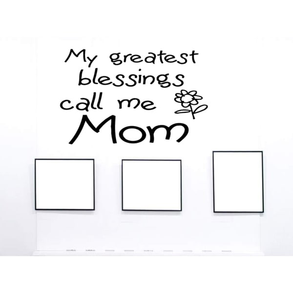 Phrase My Greatest Blessings Call Me Mom Wall Art Sticker Decal 18012083