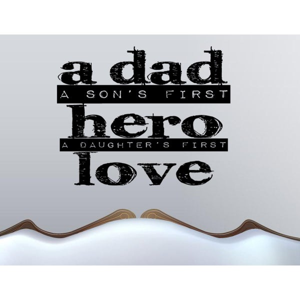Dad Son's Hero and Daughter's Love quote Wall Art Sticker Decal
