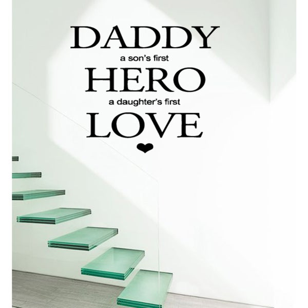 Inscription Dad Son's Hero and Daughter's Love Wall Art Sticker Decal