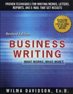 Business Writing: What Works, What Won't (Paperback)