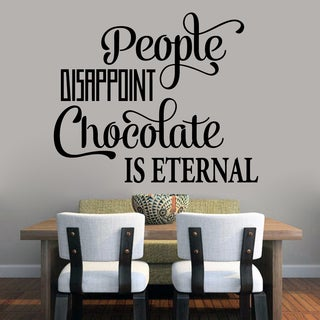 People Disappoint Chocolate Is Eternal 48-inch Wide x 40 Tall Wall Decal