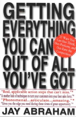 Getting Everything You Can Out of All You'Ve Got: 21 Ways You Can Out-Think, Out-Perform, and Out-Earn the Compet... (Paperback)
