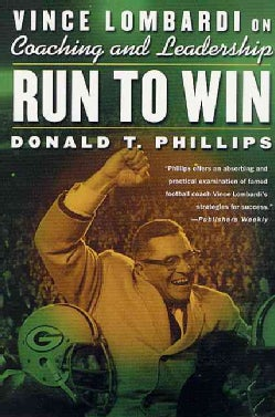 Run to Win: Vince Lombardi on Coaching and Leadership (Paperback)